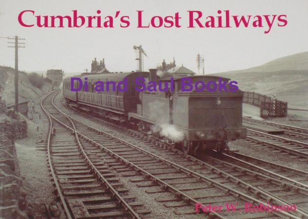 Cumbria's Lost Railways, by Peter W. Robinson